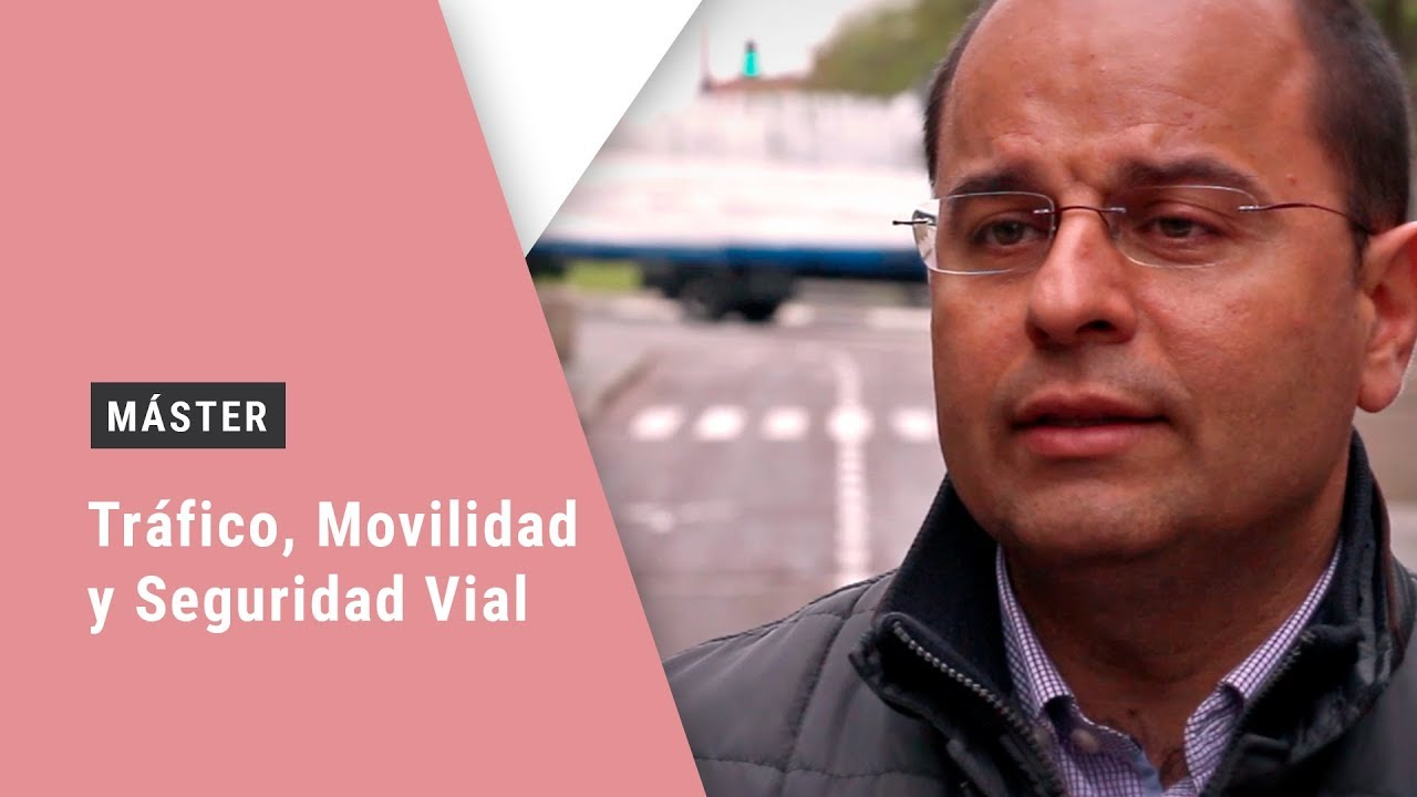 Máster en Tráfico, Movilidad y Seguridad Vial