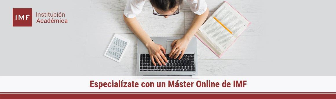 MBAs y Masters Online de IMF ¡Comienza hoy el tuyo!